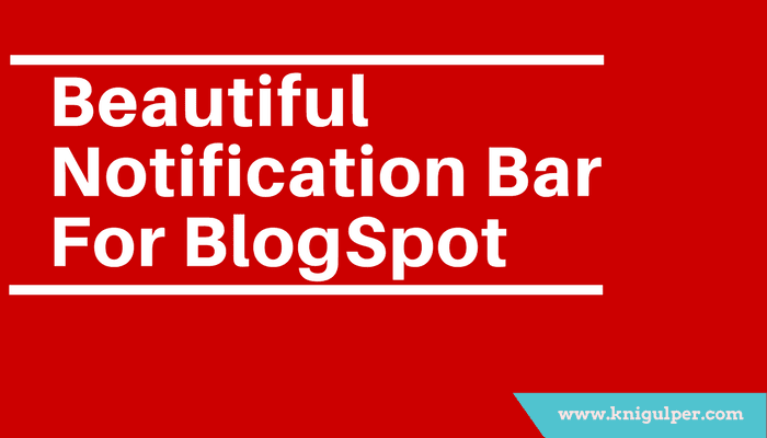 Blogger Notification Bar