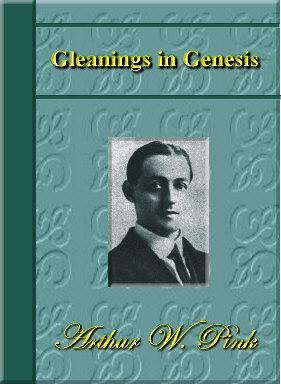 Arthur W. Pink-Gleanings In Genesis-
