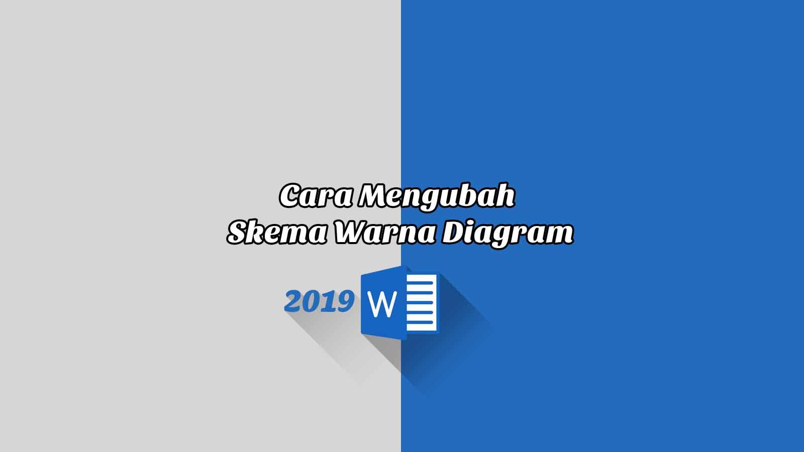 Cara Mengubah Skema Warna Diagram - Word 2019
