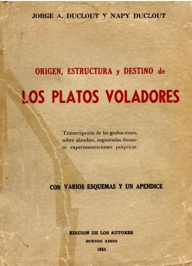 Origen, estructura y destino de los platos voladores de Jorge A. Duclout y Napy Duclout