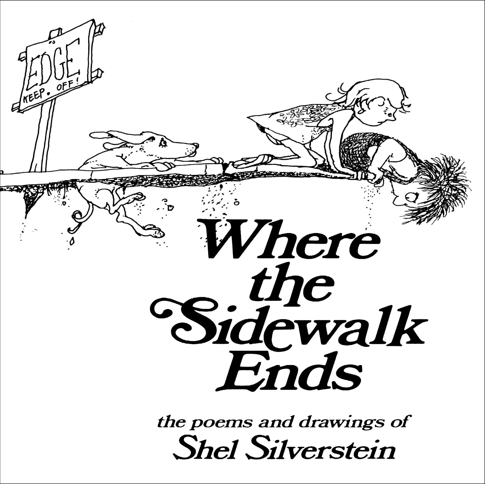 where the sidewalk ends shel silverstein Where the sidewalk ends by: shel silverstein this poem is about a place beyond reality (the place where the sidewalk ends) it mainly is used to represent the discovery of.