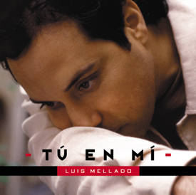 Luis Mellado-Tú En Mi-