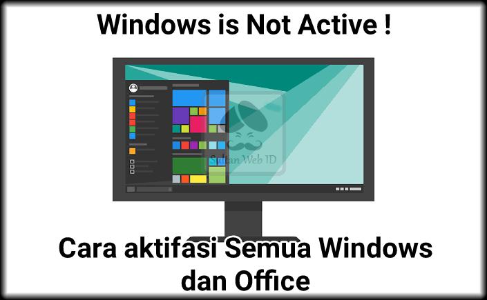 Cara Aktifasi Semua Windows dan Office sekali klik ! Sangat mudah