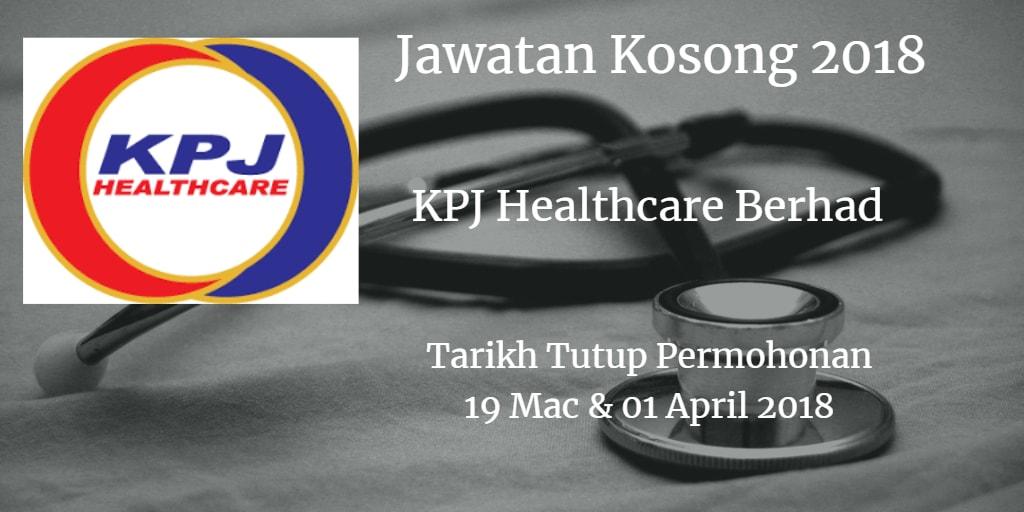 Jawatan Kosong KPJ Healthcare Berhad 19 Mac & 01 April 2018