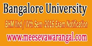 Bangalore University BHM IInd / IVth Sem -2016 Exam Notification