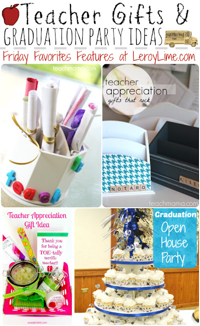 Teacher Gifts & Graduation Party Ideas - Friday Favorites Features Linky Party - LeroyLime