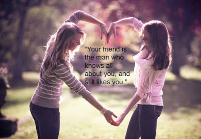 quotes on life and best girlfriend: you friend is the man who knows all about you