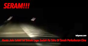 Thumbnail image for (Video) Hantu Join Lelaki Ini Smule Lagu Sudah Ku Tahu Di Selekoh Tanah Perkuburan Cina