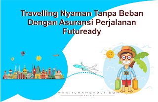 Travelling Nyaman Tanpa Beban Dengan Asuransi Perjalanan Futuready