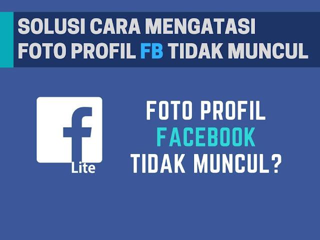Solusi Cara Mengatasi Foto Profil Facebook Tidak Muncul Solusi Tutorial Mengatasi Foto Profil Facebook Tidak Muncul