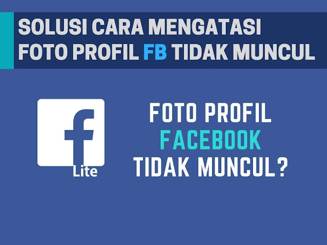 Solusi Cara Mengatasi Foto Profil Facebook Tidak Muncul