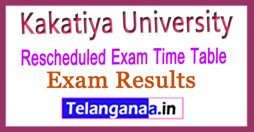 Kakatiya University KU Rescheduled Exam Time Table 2018