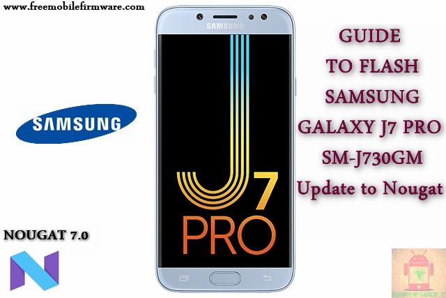 Guide To Flash Samsung Galaxy J7 Pro SM-J730GM Nougat 7 0