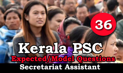 Kerala PSC Secretariat Assistant Model Questions - 36