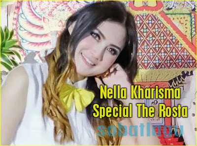 Nella Kharisma Mp3 Special The Rosta Terbaru Full Album Rar,Dangdut Koplo, Nella Kharisma, The Rosta,