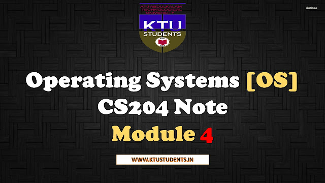 Operating Systems [OS] CS204 Note-Module 4