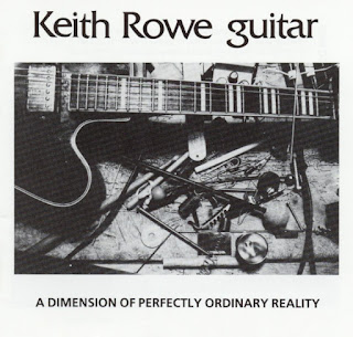 Keith Rowe, A Dimension of Perfectly Ordinary Reality
