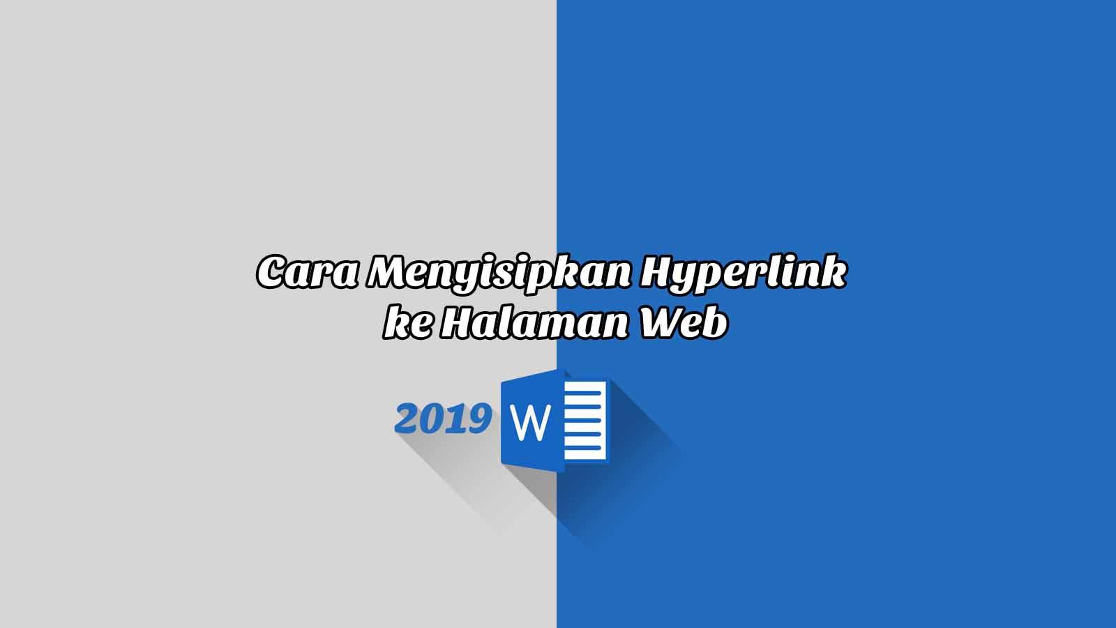 Cara Menyisipkan Hyperlink ke Halaman Web - Word 2019