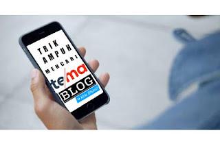 Mencari Tema Blog Yang Sesuai