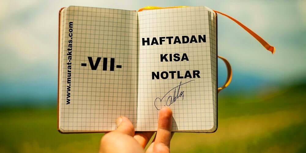 haftadan-kisa-notlar-7-murat-aktas