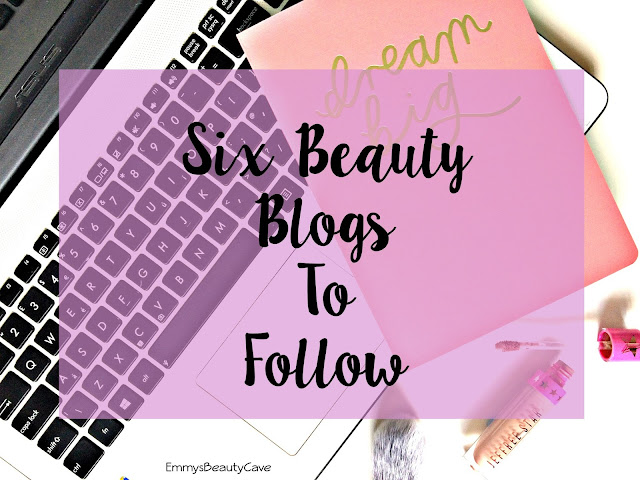 Beauty Blogs To Follow, My Top Six Beauty Blogs