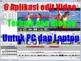 6 Aplikasi Edit Video Terbaik Paling Ringan Untuk PC dan Laptop