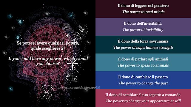 Se potessi avere qualsiasi potere, quale sceglieresti?