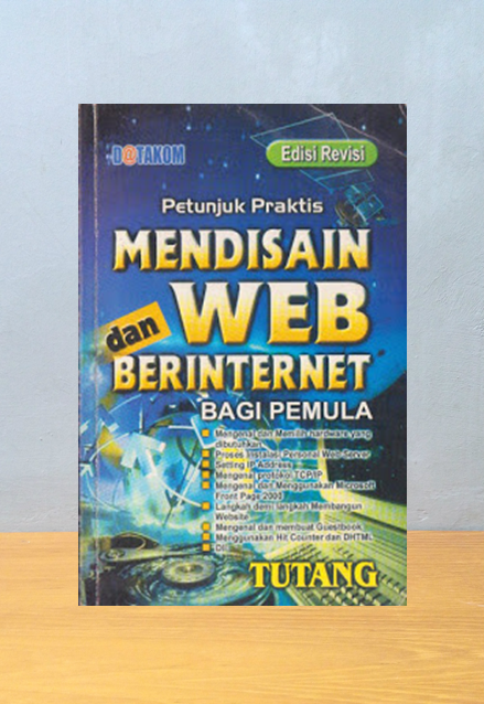 PETUNJUK PRAKTIS MENDISAIN WEB DAN BERINTERNET BAGI PEMULA, Tutang