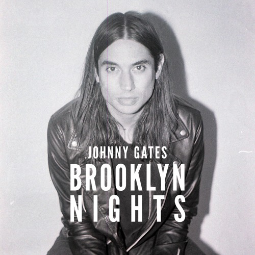 Johnny Gates Unveils New Single 'Brooklyn Nights'