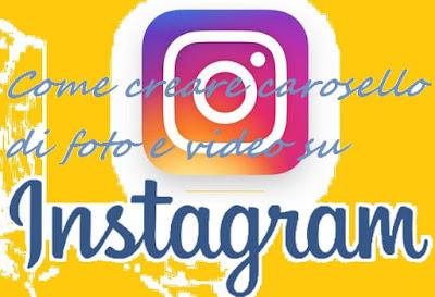 Come creare carosello foto video Instagram per Apple e Android