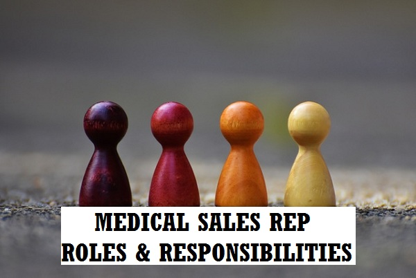 Medical sales rep roles and responsibilities