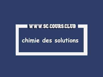 chimie des solutition, chimie,chimique,smp s2,smpc s2,reaction chimie