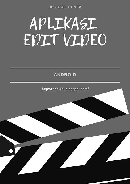 Aplikasi Edit Video Paling Best untuk Android