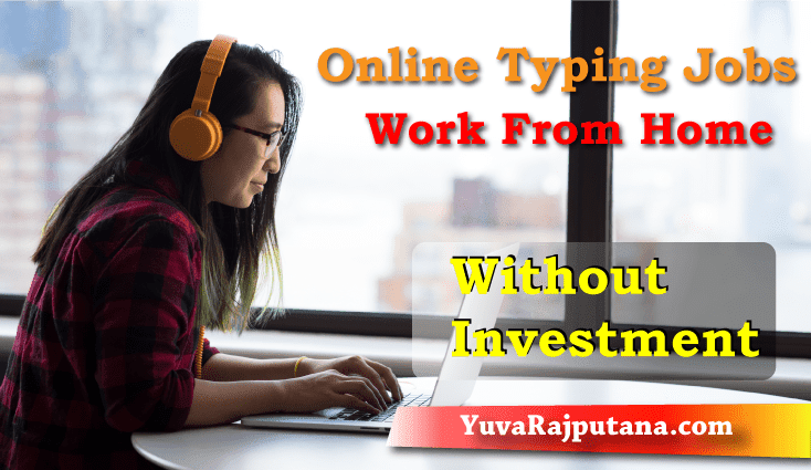 Online Typing Jobs Work From Home Without Investment 2018