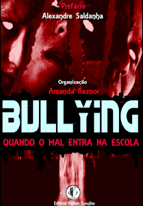 BULLYING, QUANDO O MAL ENTRA NA ESCOLA