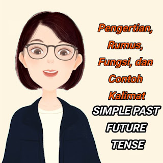 Contoh Kalimat Simple Past Future Tense Pengertian, Rumus, Fungsi, Contoh Kalimat Simple Past Future Tense