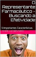 eBook: O Representante Farmacêutico - Buscando a Efetividade: 5 Importantes Características - André Luiz Bernardes