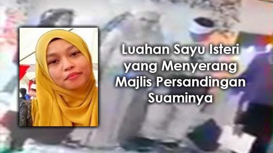 Luahan Isteri yang Serang Majlis Kahwin Suaminya