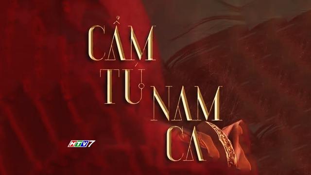 Cẩm Tú Nam Ca Trọn Bộ Tập Cuối (Phim Trung Quốc HTV7 Lồng Tiếng)