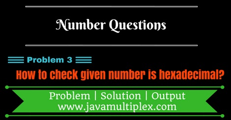 Java program that checks whether given number is hexadecimal or not.
