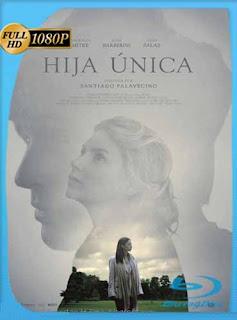 Hija Única (2016)HD [1080p] Latino [GoogleDrive] SilvestreHD