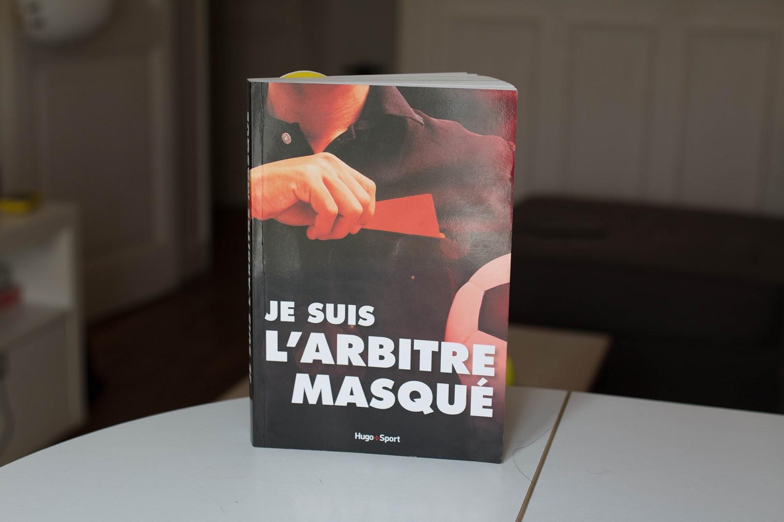 matériaux de qualité supérieure styles frais profiter de prix pas cher Avis lecture - Je suis l'arbitre masqué ~ Le premier degré ...