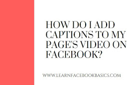 How to add captions to my Facebook Pages video
