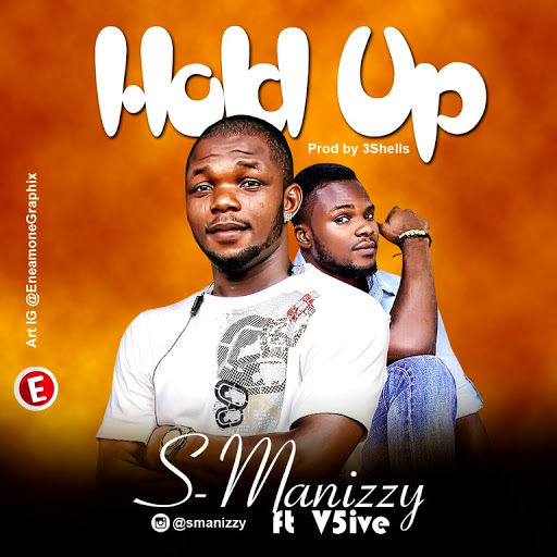 S-Manizzy – Hold Up ft V5ive (Prod by 3Shells)