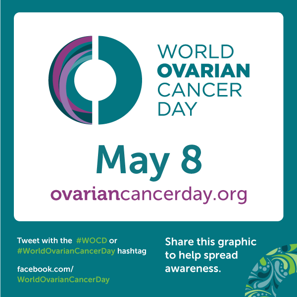 Women Of Teal Let S Think Global World Ovarian Cancer Day May 8th
