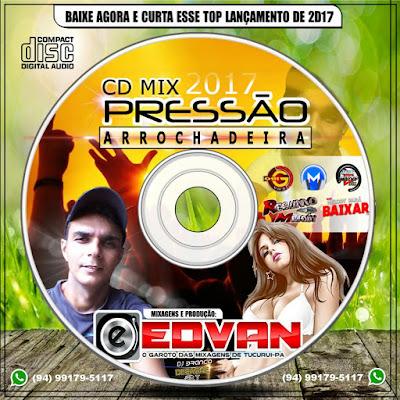 CD PRESSÃO ARROCHADEIRA 2107 l DJ EDVAN DE TUCURUÍ - PA