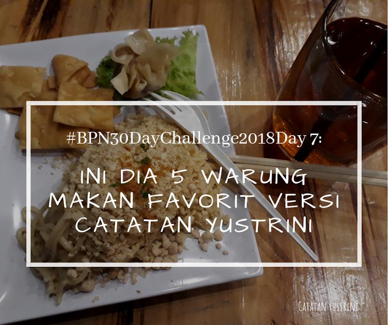 Day 7: Ini Dia 5 Warung Makan Favorit Versi Catatan Yustrini