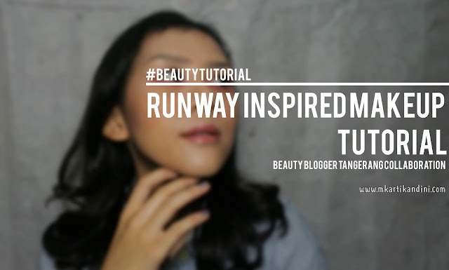 Runway Make Up Collab Tutorial