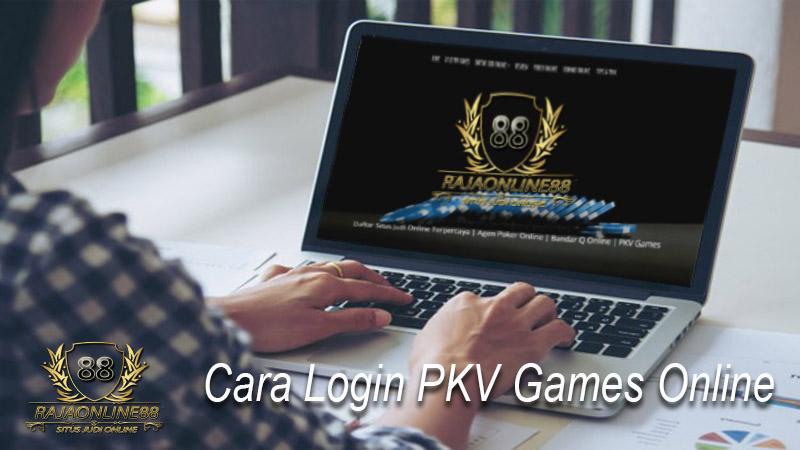 Cara Login PKV Games Online Terpercaya | RajasenangQQ