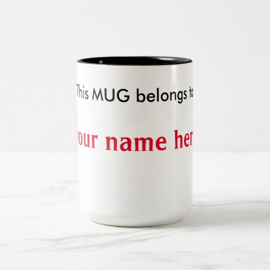 This Mug Belongs to (add name) on Coffee Mug.